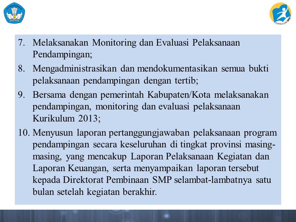 Melaksanakan Monitoring dan Evaluasi Pelaksanaan Pendampingan;