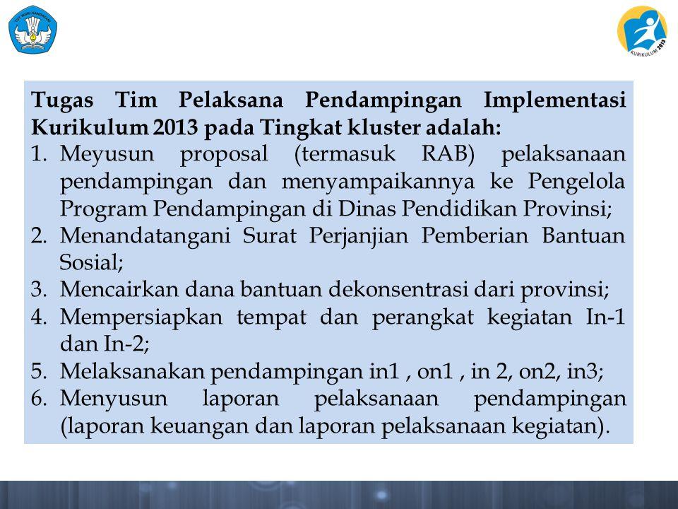 Tugas Tim Pelaksana Pendampingan Implementasi Kurikulum 2013 pada Tingkat kluster adalah:
