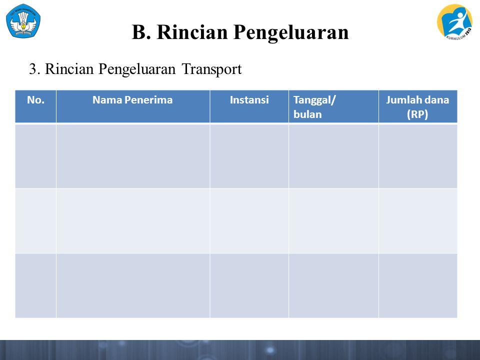 B. Rincian Pengeluaran 3. Rincian Pengeluaran Transport No.