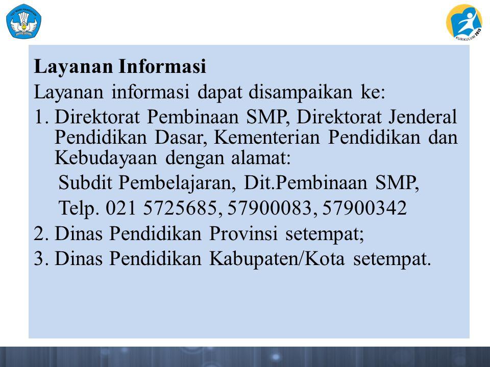 Layanan Informasi Layanan informasi dapat disampaikan ke: 1