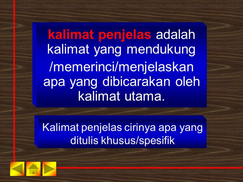 kalimat penjelas adalah kalimat yang mendukung