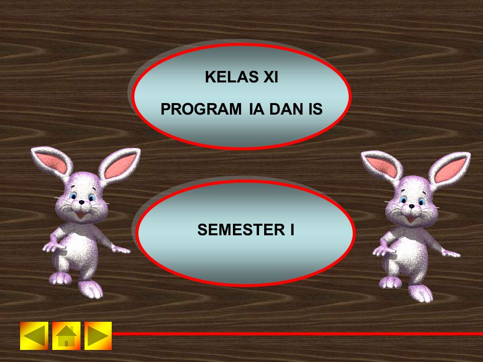 KELAS XI PROGRAM IA DAN IS SEMESTER I