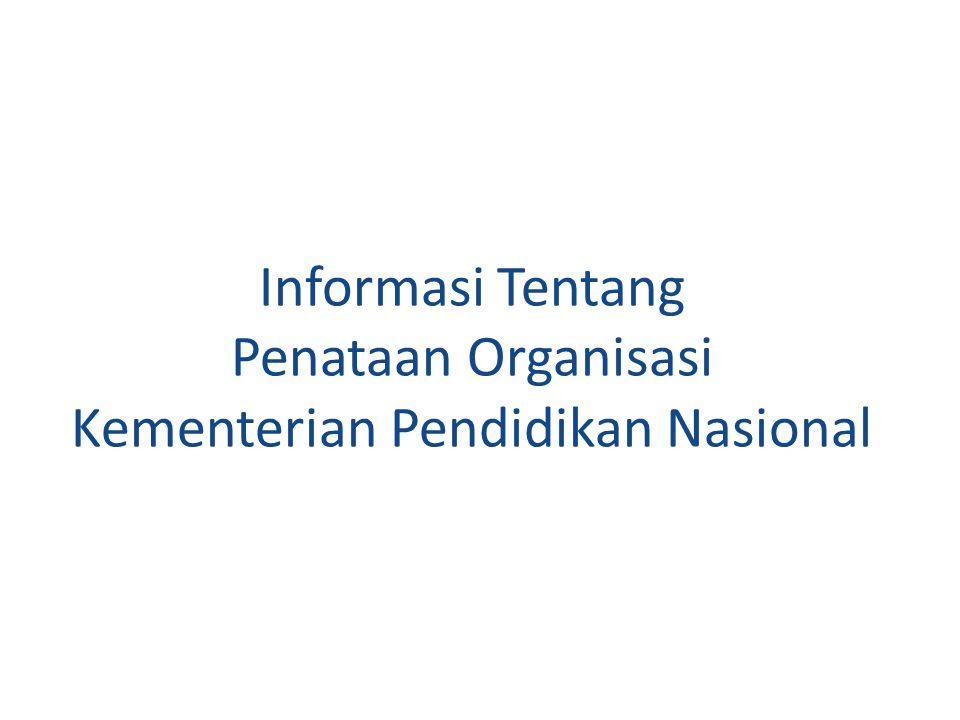 Informasi Tentang Penataan Organisasi Kementerian Pendidikan Nasional