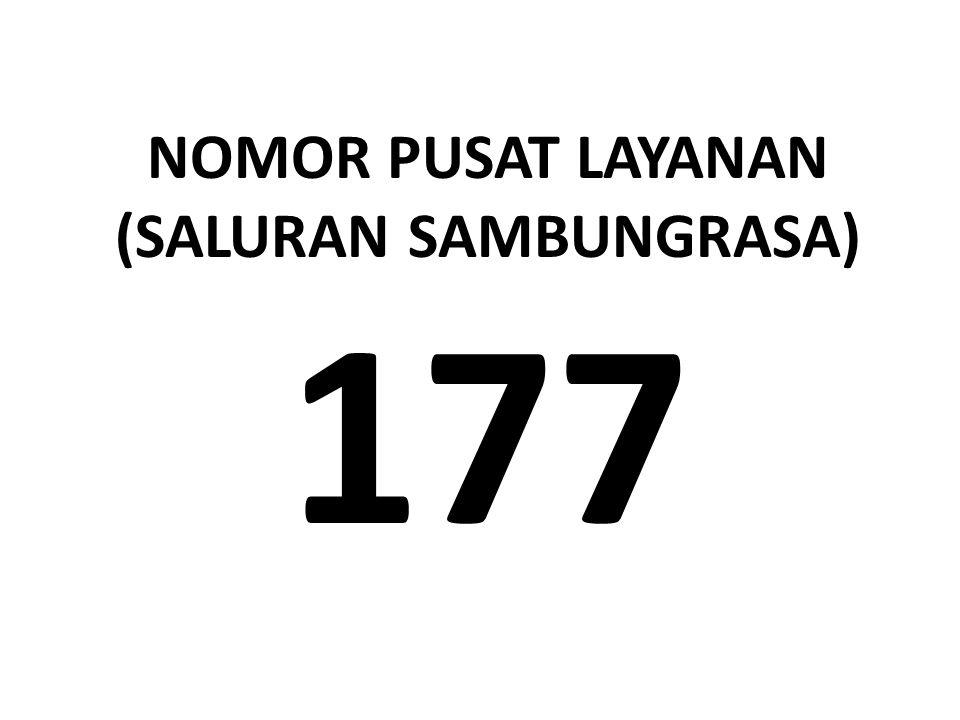 NOMOR PUSAT LAYANAN (Saluran Sambungrasa) 177