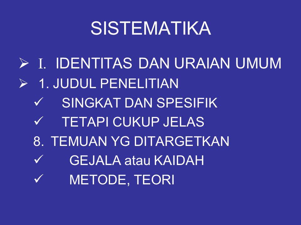 SISTEMATIKA I. IDENTITAS DAN URAIAN UMUM 1. JUDUL PENELITIAN