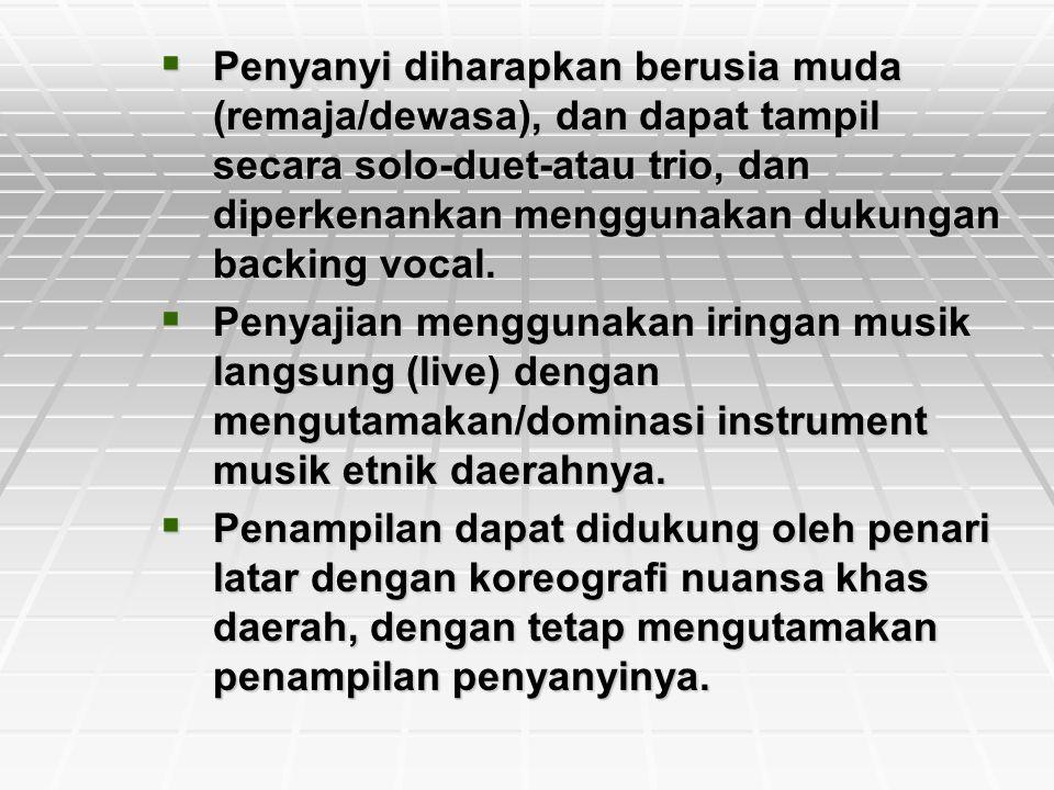 Penyanyi diharapkan berusia muda (remaja/dewasa), dan dapat tampil secara solo-duet-atau trio, dan diperkenankan menggunakan dukungan backing vocal.