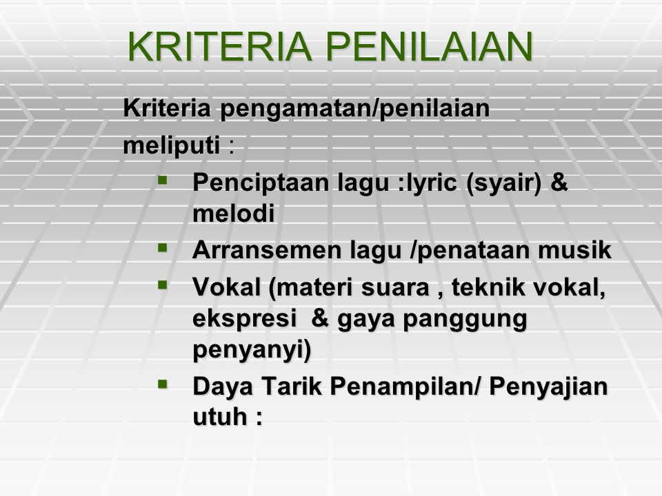 KRITERIA PENILAIAN Kriteria pengamatan/penilaian meliputi :