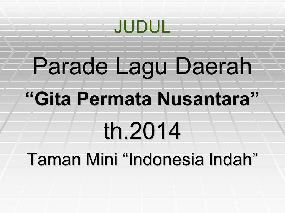 Parade Lagu Daerah th.2014 Gita Permata Nusantara JUDUL