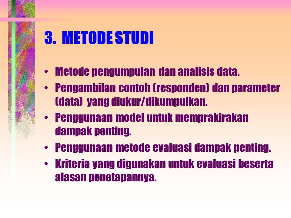 3. METODE STUDI Metode pengumpulan dan analisis data.