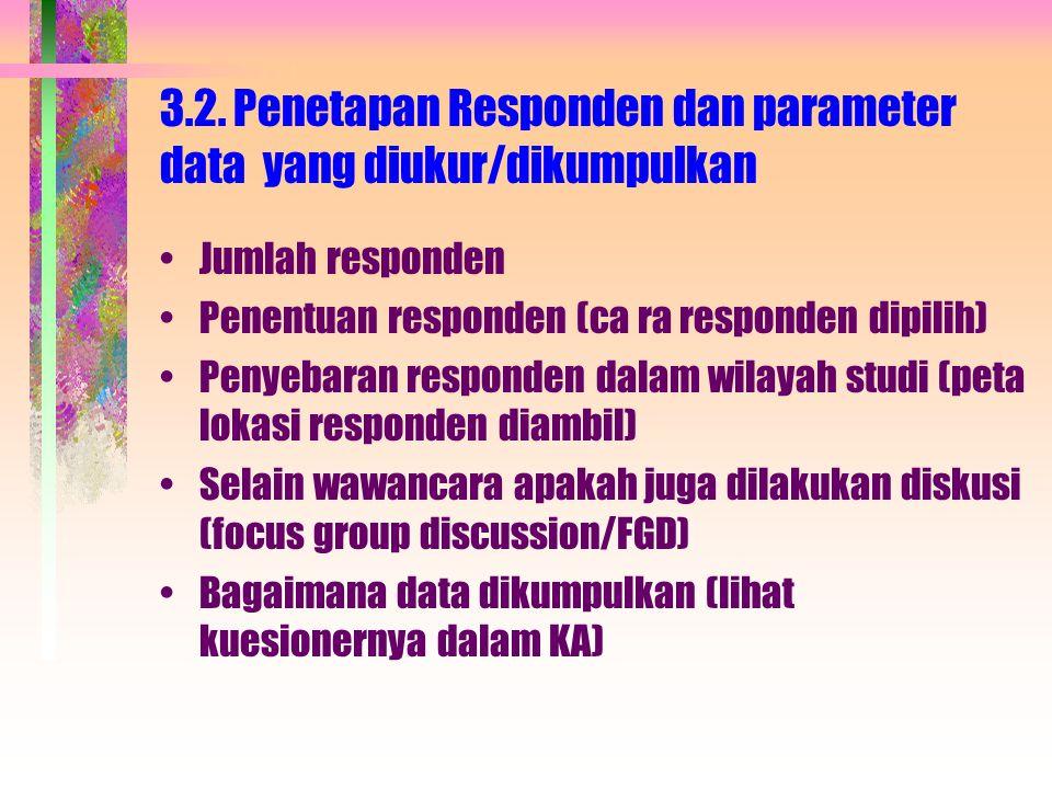 3.2. Penetapan Responden dan parameter data yang diukur/dikumpulkan