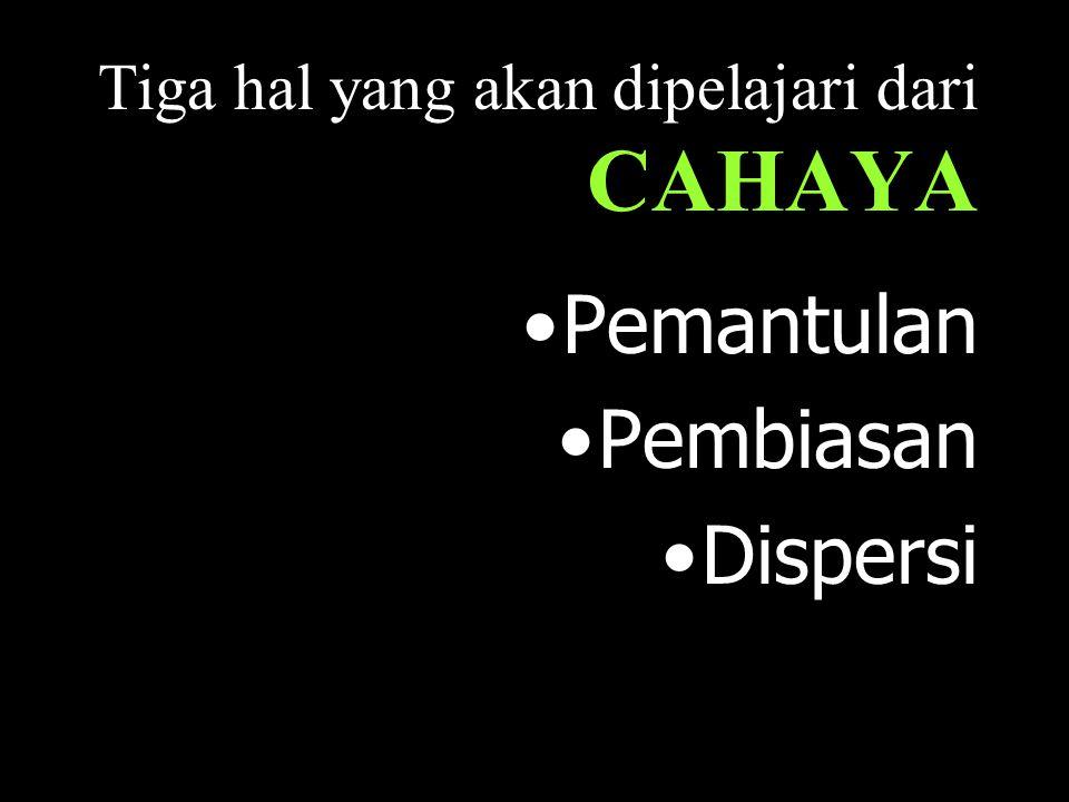 Tiga hal yang akan dipelajari dari CAHAYA