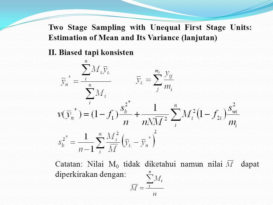 Two Stage Sampling with Unequal First Stage Units: Estimation of Mean and Its Variance (lanjutan)