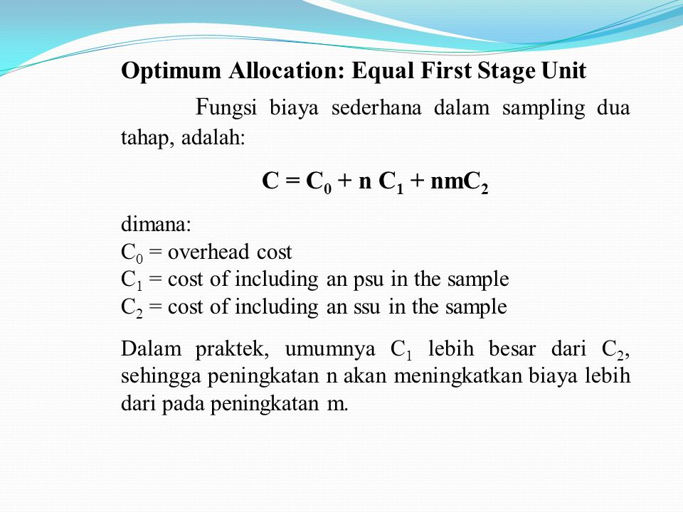 Optimum Allocation: Equal First Stage Unit