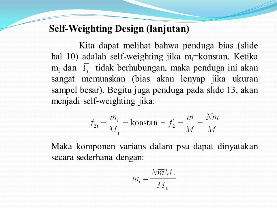 Self-Weighting Design (lanjutan)