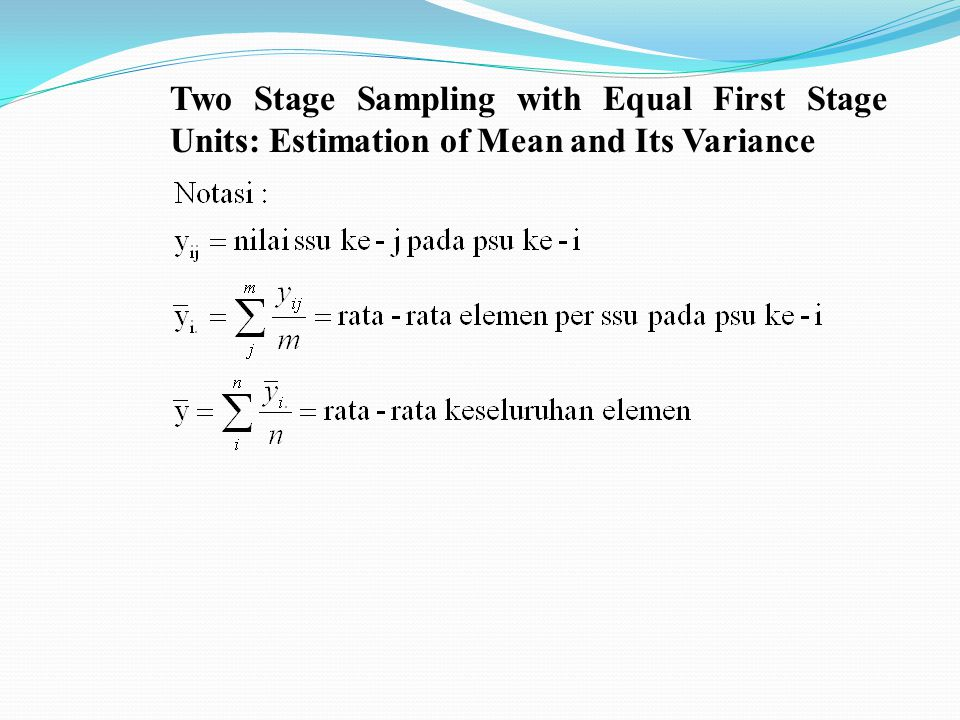 Two Stage Sampling with Equal First Stage Units: Estimation of Mean and Its Variance