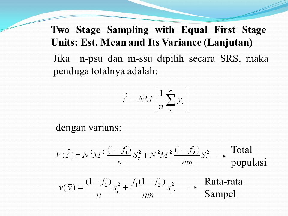 Two Stage Sampling with Equal First Stage Units: Est