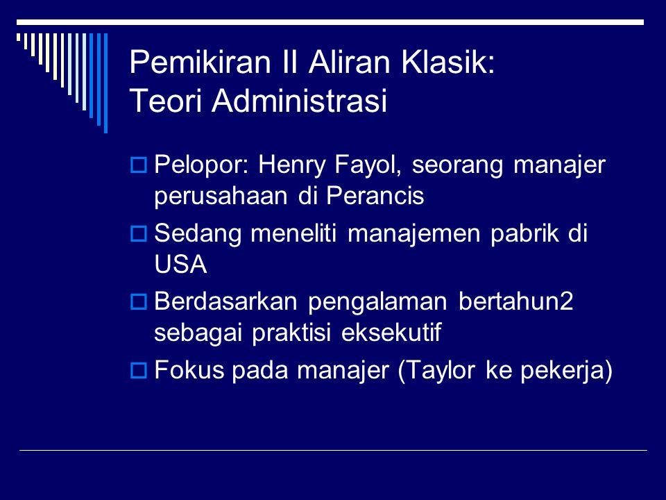 Pemikiran II Aliran Klasik: Teori Administrasi