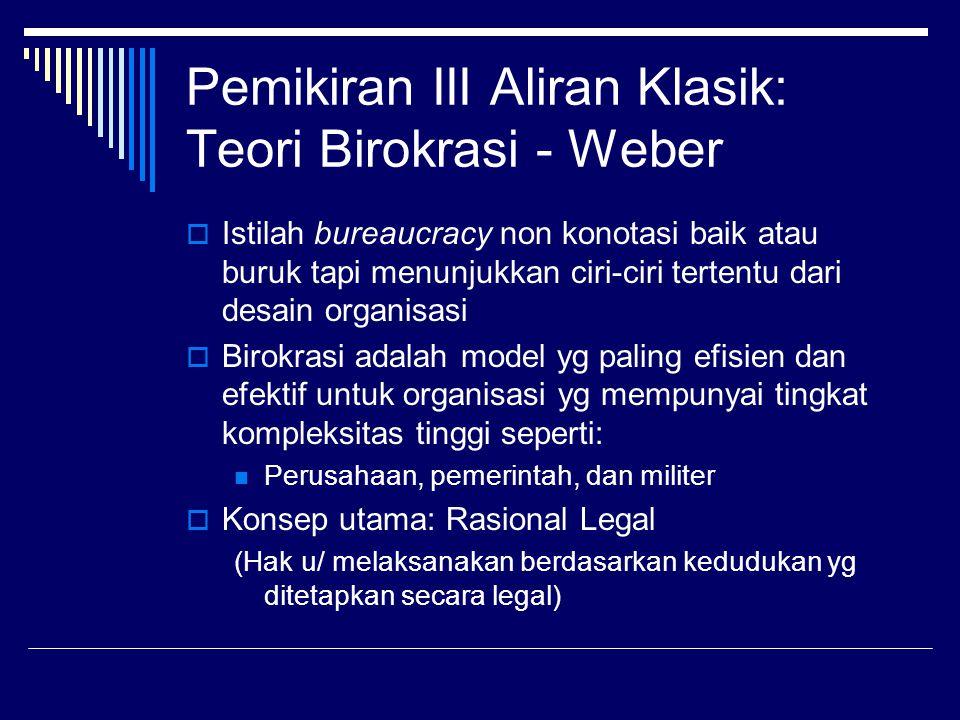 Pemikiran III Aliran Klasik: Teori Birokrasi - Weber