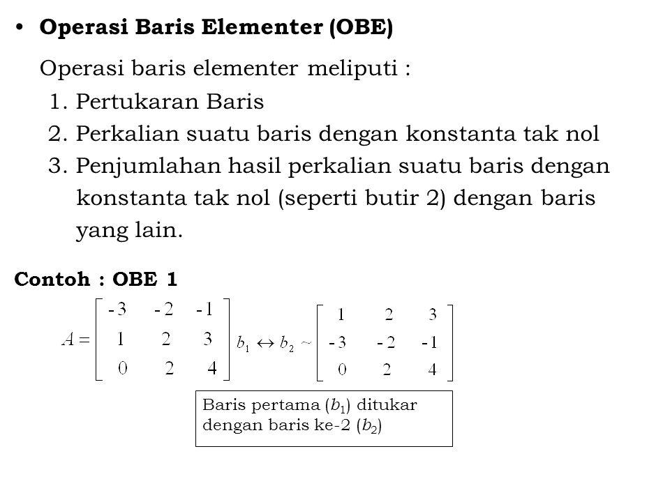 Operasi baris elementer meliputi :