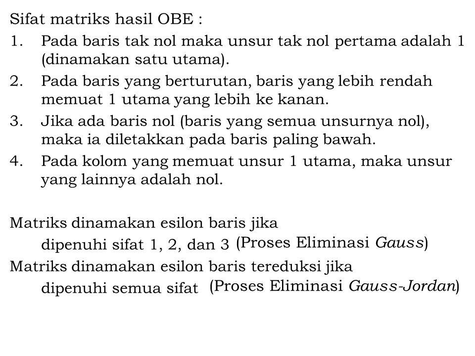 Sifat matriks hasil OBE :