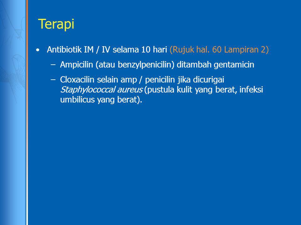 Terapi Antibiotik IM / IV selama 10 hari (Rujuk hal. 60 Lampiran 2)