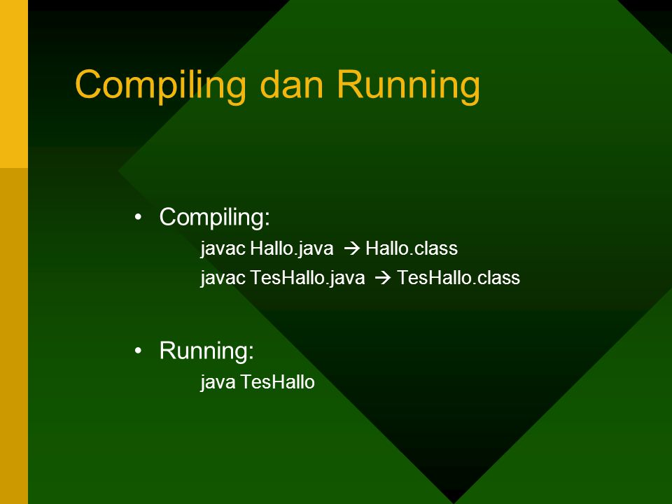 Compiling dan Running Compiling: Running: