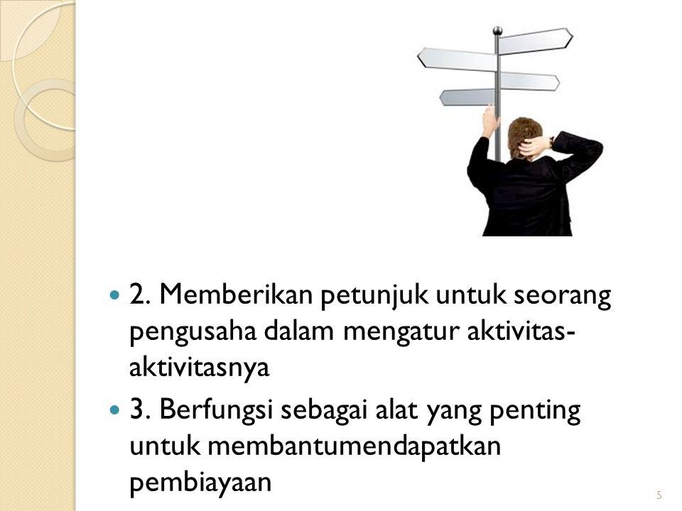 2. Memberikan petunjuk untuk seorang pengusaha dalam mengatur aktivitas- aktivitasnya
