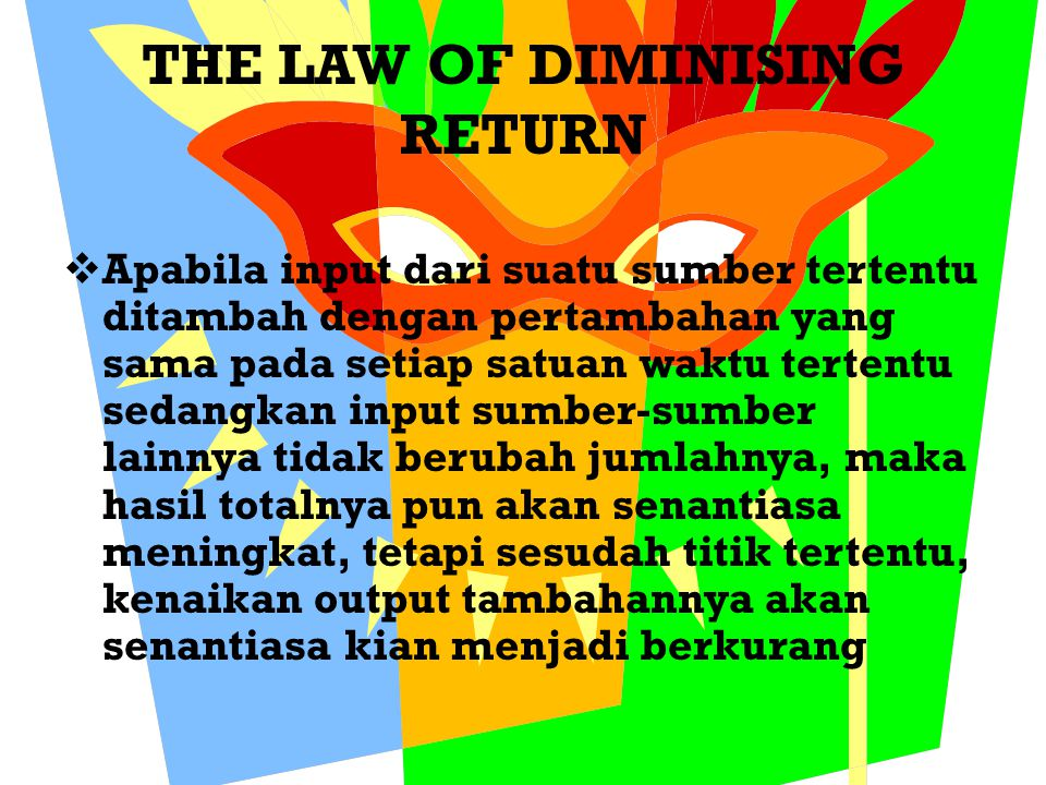 THE LAW OF DIMINISING RETURN