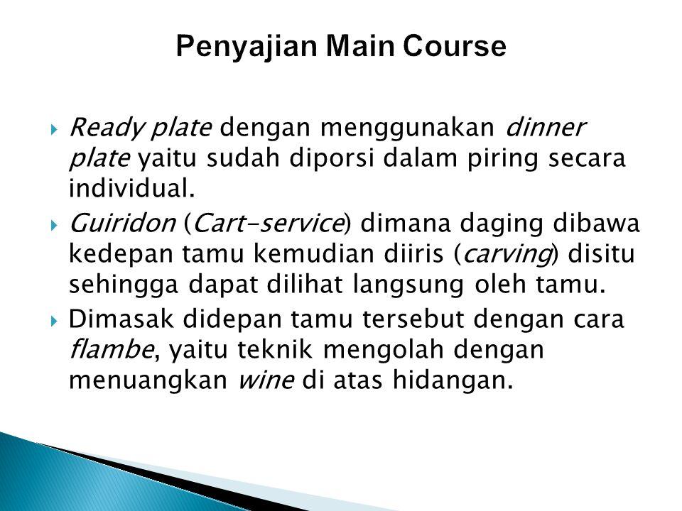 Penyajian Main Course Ready plate dengan menggunakan dinner plate yaitu sudah diporsi dalam piring secara individual.