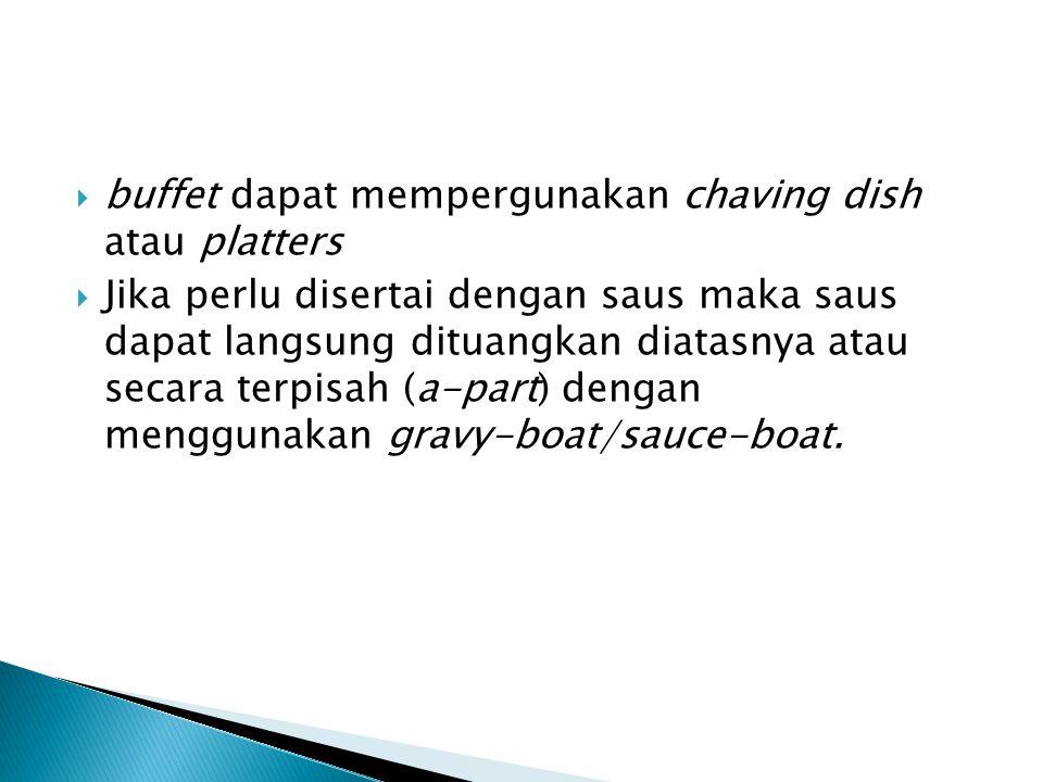 buffet dapat mempergunakan chaving dish atau platters