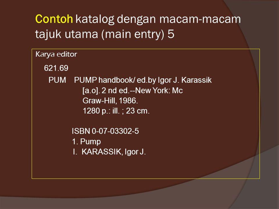 Contoh katalog dengan macam-macam tajuk utama (main entry) 5