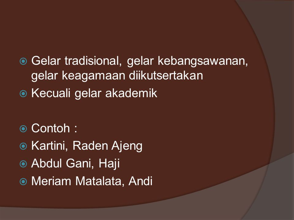 Gelar tradisional, gelar kebangsawanan, gelar keagamaan diikutsertakan