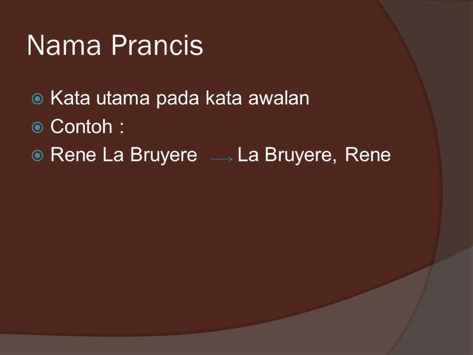 Nama Prancis Kata utama pada kata awalan Contoh :