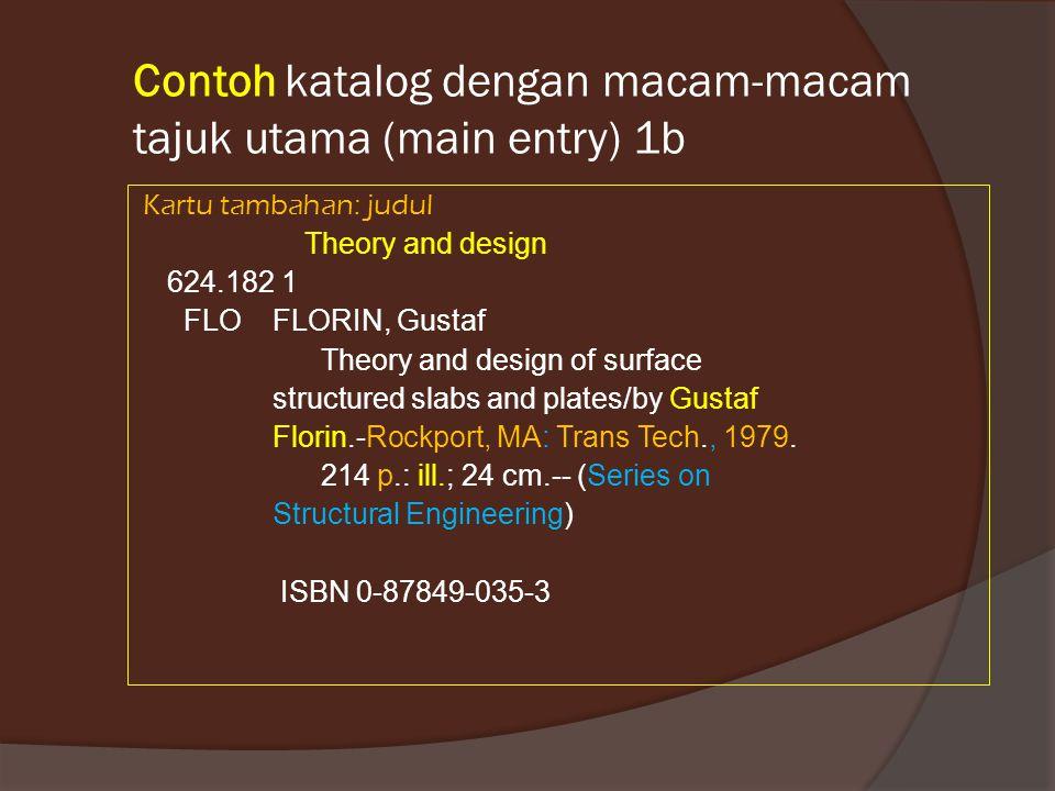 Contoh katalog dengan macam-macam tajuk utama (main entry) 1b