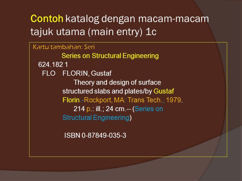 Contoh katalog dengan macam-macam tajuk utama (main entry) 1c