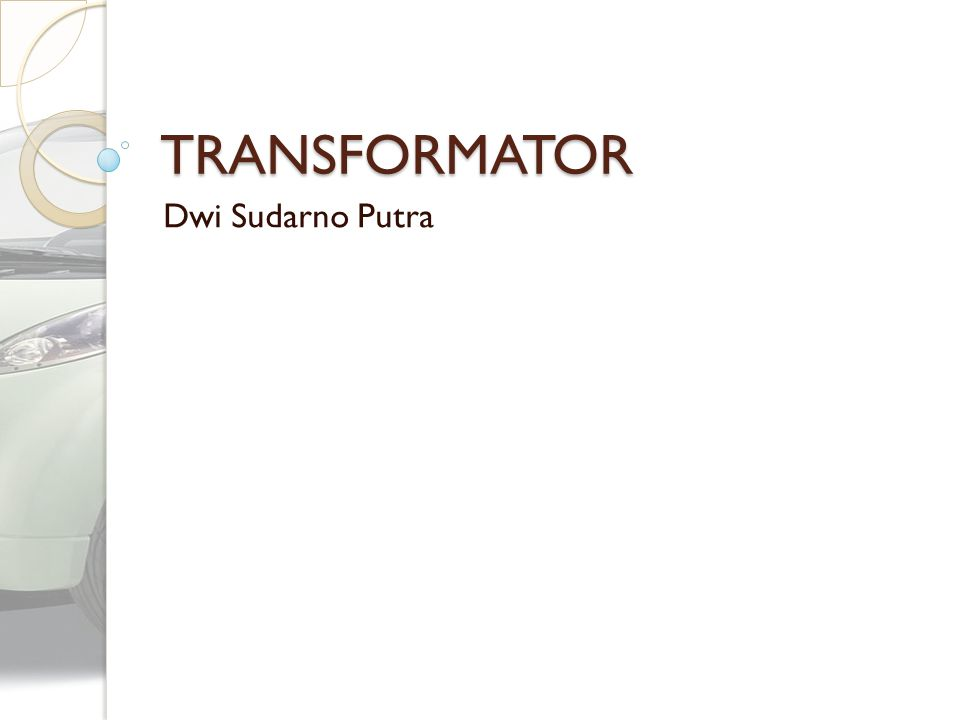 TRANSFORMATOR Dwi Sudarno Putra