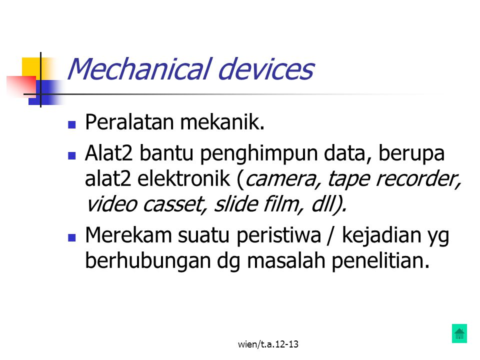 Mechanical devices Peralatan mekanik.