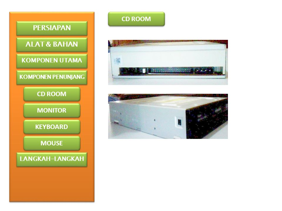 CD ROOM PERSIAPAN ALAT & BAHAN CD ROOM MONITOR KEYBOARD MOUSE