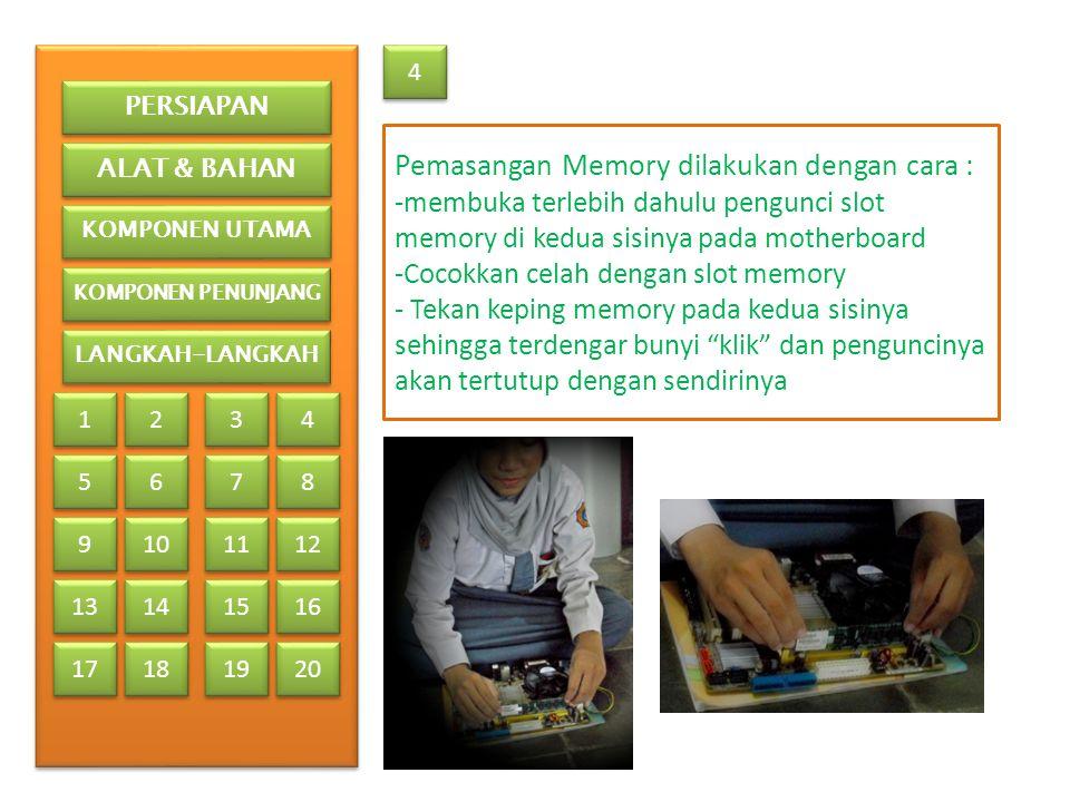 Pemasangan Memory dilakukan dengan cara :