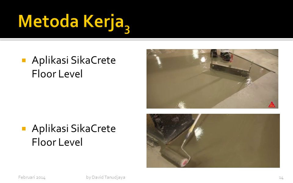 Metoda Kerja3 Aplikasi SikaCrete Floor Level Februari 2014