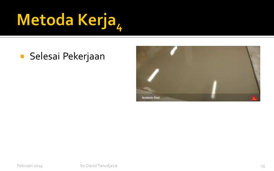 Metoda Kerja4 Selesai Pekerjaan Februari 2014 by David Tanudjaya
