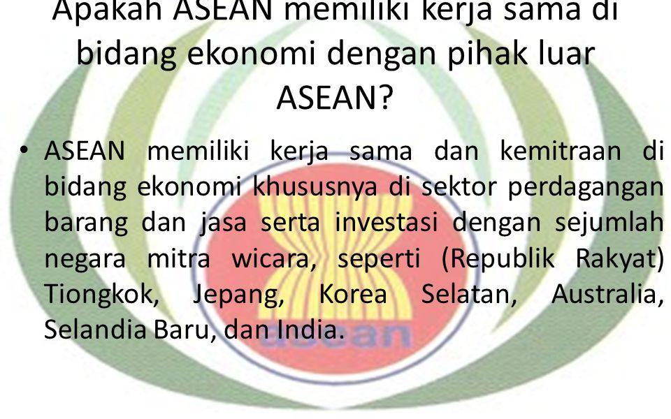 Apakah ASEAN memiliki kerja sama di bidang ekonomi dengan pihak luar ASEAN