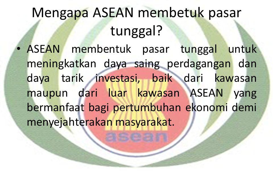 Mengapa ASEAN membetuk pasar tunggal