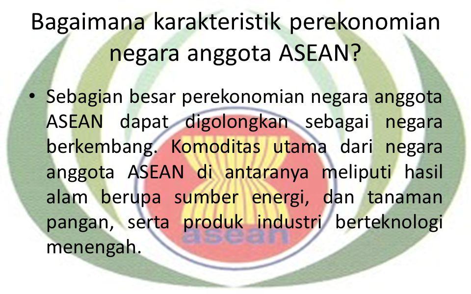 Bagaimana karakteristik perekonomian negara anggota ASEAN