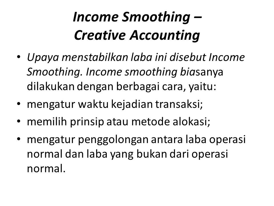Income Smoothing – Creative Accounting