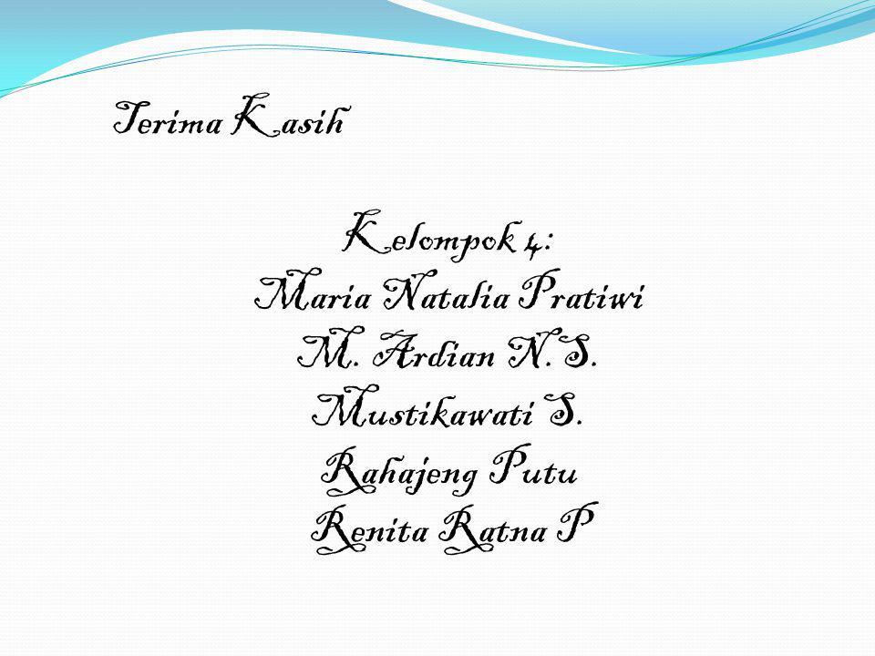 Terima Kasih Kelompok 4: Maria Natalia Pratiwi. M.