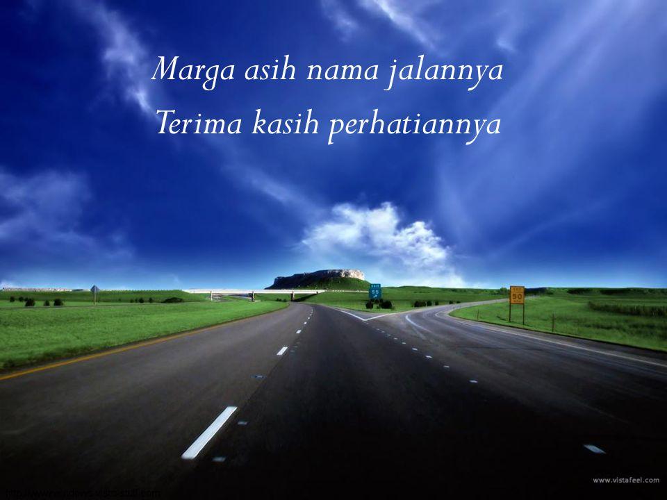 Marga asih nama jalannya Terima kasih perhatiannya