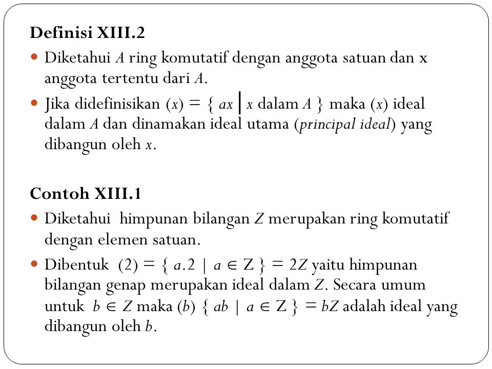 Definisi XIII.2 Diketahui A ring komutatif dengan anggota satuan dan x anggota tertentu dari A.