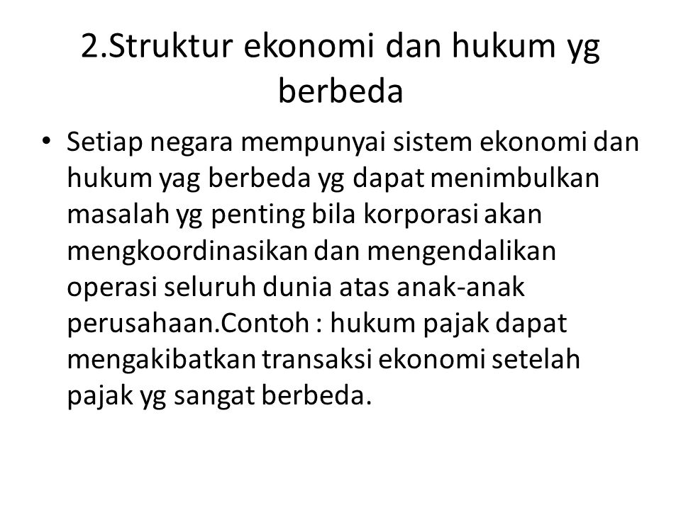 2.Struktur ekonomi dan hukum yg berbeda
