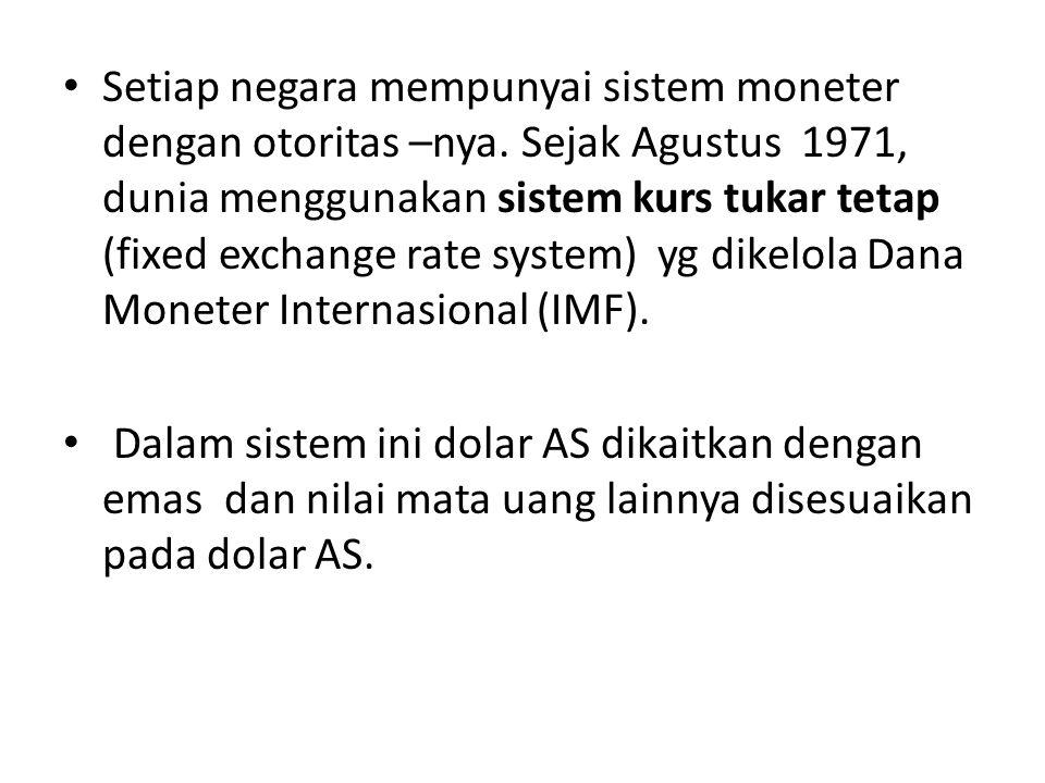 Setiap negara mempunyai sistem moneter dengan otoritas –nya